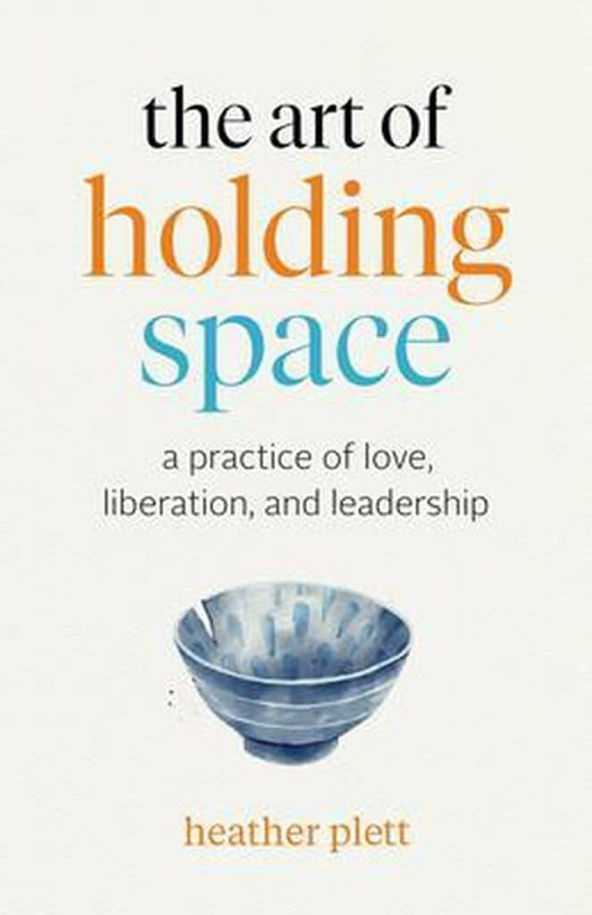 The art of holding space - Heather Plett - Cover